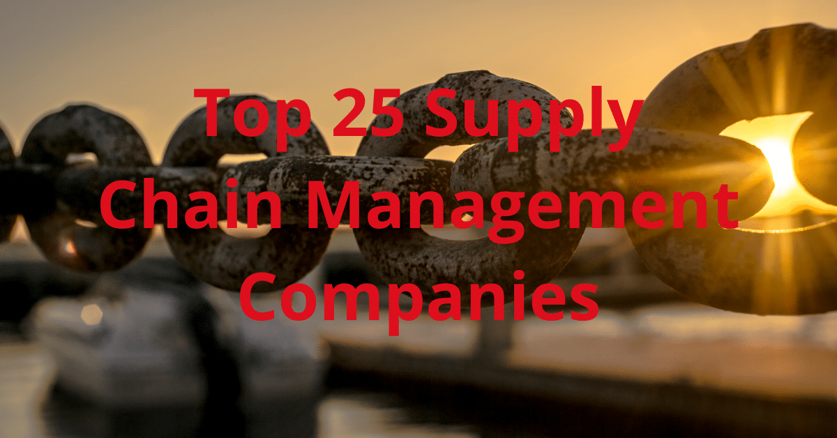 Chain with text Top 25 Supply Chain Management Companies